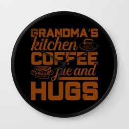 Grandma's coffee pie and hugs coffee color Wall Clock