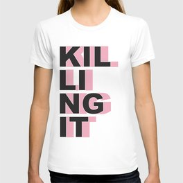 KILLING IT - Motivational Quote in White T-shirt