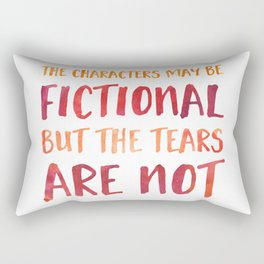 The Characters May Be Fictional But The Tears Are Not - Red/Orange Rectangular Pillow