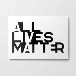 ALLIVES MATTER - Typo Metal Print
