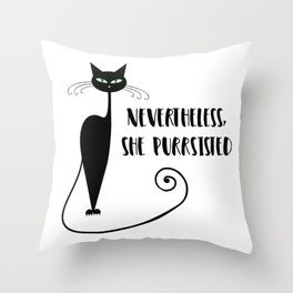 Nevertheless, She Purrsisted Throw Pillow