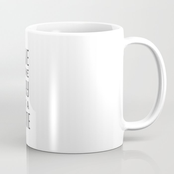 Live one day at a time Coffee Mug
