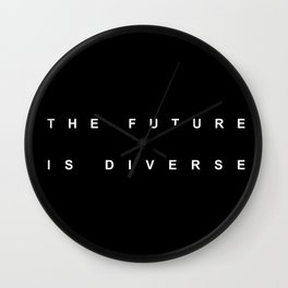 THE FUTURE IS DIVERSE Wall Clock
