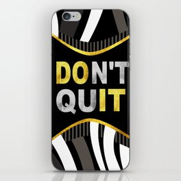 Don't Quit, Do It iPhone Skin