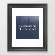 I miss you Framed Art Print