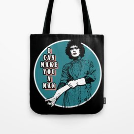 Rocky Horror - I can make you a man Tote Bag