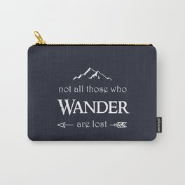 """Not All Those Who Wander are Lost"" Carry-All Pouch"