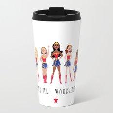 We Are All Wonderwomen! Travel Mug
