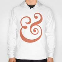 ampersand Hoodies featuring Ampersand by Bill Pyle