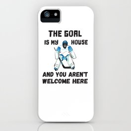 The Goal is My House iPhone Case