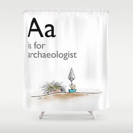 A is for Archaeology Shower Curtain
