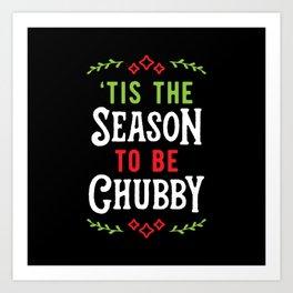 'Tis The Season To Be Chubby v1 Art Print