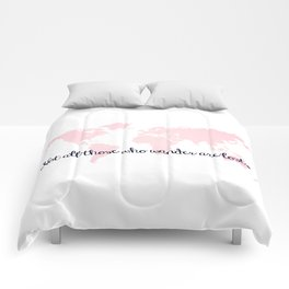 Not All Those Who Wander Are Lost + Pink World Map Comforters