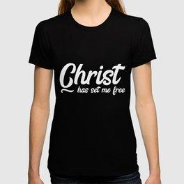 Jesus Christ Has Set Me Free Christian Quotes  T-shirt