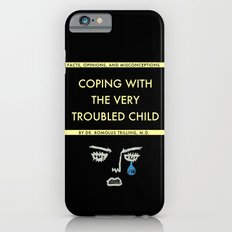 Coping With The Very Troubled Child iPhone 6 Slim Case