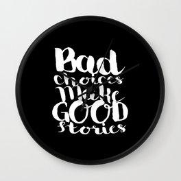 Bad choices Wall Clock
