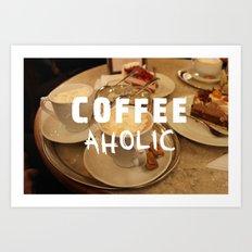 COFFEEaholic Art Print