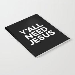 Y'all Need Jesus Funny Quote Notebook