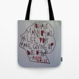 """""""You Have Many Options In Life Don't Make Giving Up One Of Them"""" Tote Bag"""