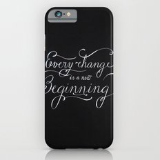 Every change is a New Beginning Slim Case iPhone 6s