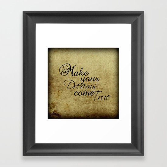 Make your dreams come true Framed Art Print