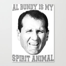 Bundy is my spirit animal Canvas Print