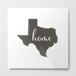 Texas is Home Metal Print