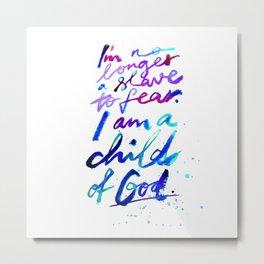 I am a child of God Metal Print