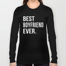 Best Boyfriend Ever, Perfect Valentine Gift for Boyfriend Long Sleeve T-shirt