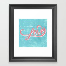 All You Need Framed Art Print