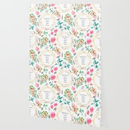 Well Behaved Women Seldom Make History - A floral pattern Wallpaper