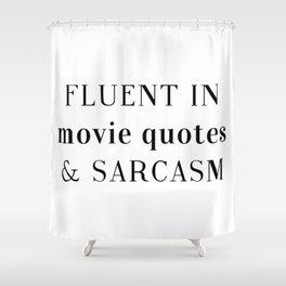 Fluent in Sarcasm Shower Curtain