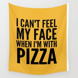 I Can't Feel My Face When I'm With Pizza (Yellow) Wall Tapestry