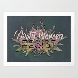Nasty Women Resist: Les Fleurs de la Resistance Art Print