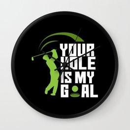 Your Hole Is My Goal - Fairway Green Golf Golfer Wall Clock