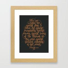 Ephesians 6:12 Framed Art Print