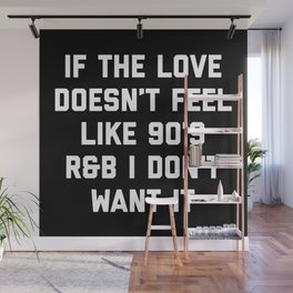 Love 90's R&B Funny Quote Wall Mural