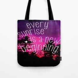 Sunrises are New Beginnings Tote Bag