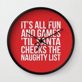 All Fun And Games 'Til Santa Checks The Naughty List, Funny Christmas Quote Wall Clock