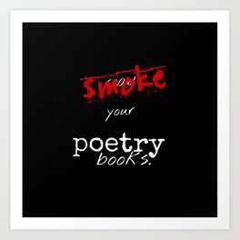 Smoke Your Poetry Art Print