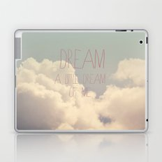 Dream A Little  Laptop & iPad Skin