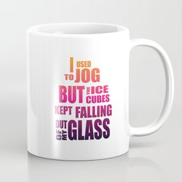 I used to jog Coffee Mug