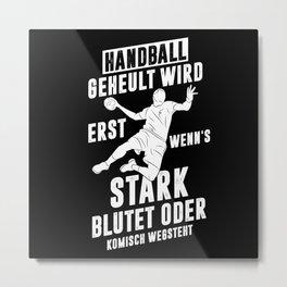 Handball Saying Metal Print