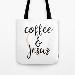 Coffee and Jesus Tote Bag