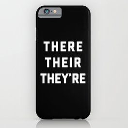 There Their They're Funny Quote iPhone Case