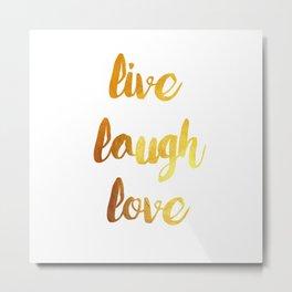 live laugh love gold Metal Print