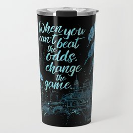 When you can't beat the odds, change the game. Six of Crows Travel Mug