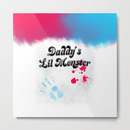 Daddy's Lil Monster Metal Print