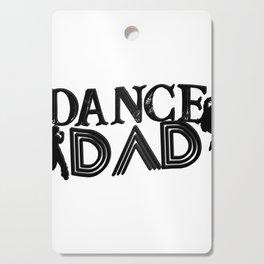 Dance Dad Balle Gift for Men Hip Hop Ballerina Class Cutting Board