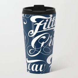 Grimey Type. Metal Travel Mug